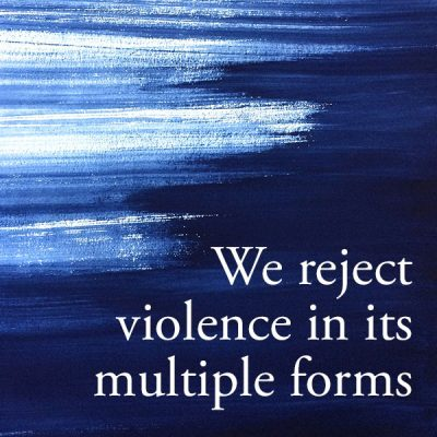 We reject violence in its multiple forms